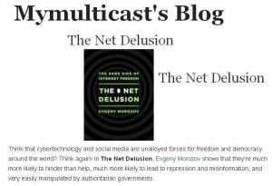 the net delusion  @mymulticast
